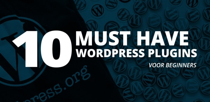 Lees de blog: 10 Must have WordPress plugins die je moet installeren